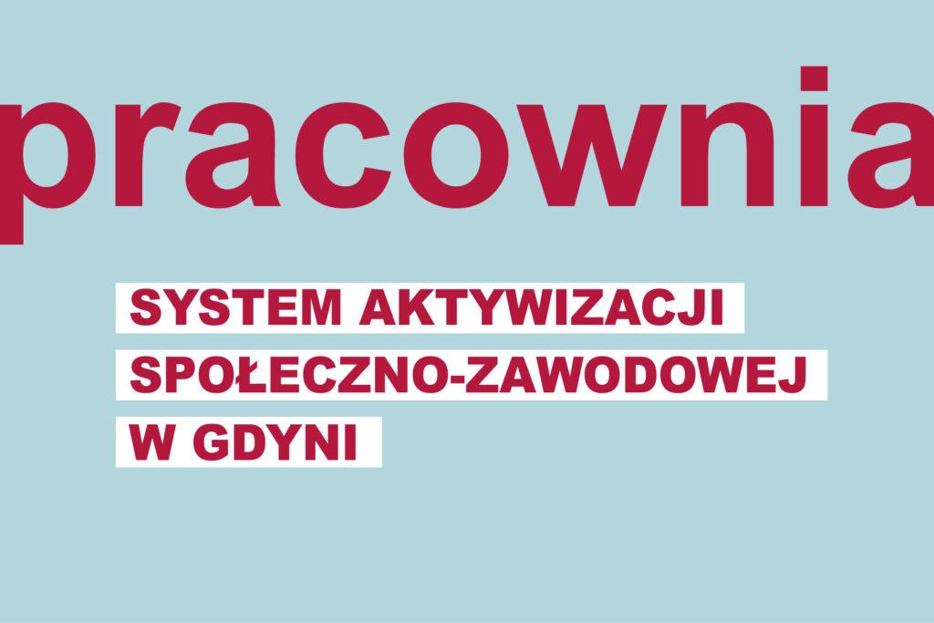 """Realizowany przezgdyńskie instytucje iorganizacje projekt """"Pracownia"""" toszeroki program wsparcia // mat. Laboratorium Innowacji Społecznych"""